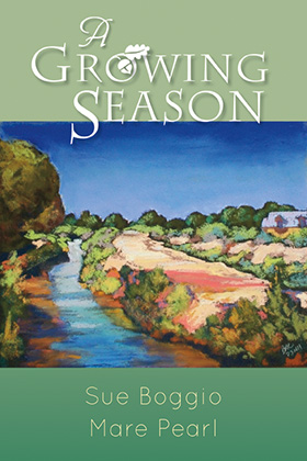 Cover of A Growing Season by Sue Boggio and Mare Pearl
